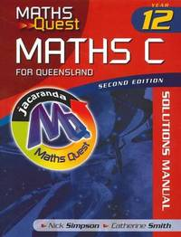 Maths Quest Maths C Year 12 for Queensland by Nicholas P. Simpson