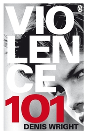 Violence 101 by Denis Wright