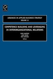 Competence Building and Leveraging in Interorganizational Relations image