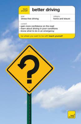 Teach Yourself Better Driving by John Henderson