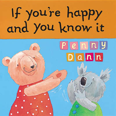 If You're Happy and You Know it by Penny Dann