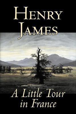 A Little Tour in France by Henry James