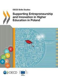 Supporting entrepreneurship and innovation in higher education in Poland by Oecd