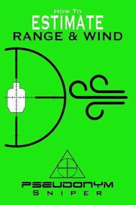 How to Estimate Range and Wind by Pseudonym Sniper