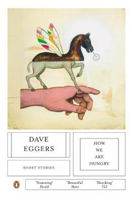 How We Are Hungry by Dave Eggers image