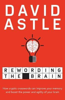 Rewording the Brain by David Astle