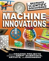 Recreate Machine Innovations by Anna Claybourne image