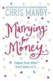 Marrying for Money by Chrissie Manby image
