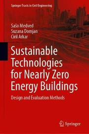Sustainable Technologies for Nearly Zero Energy Buildings by Saso Medved