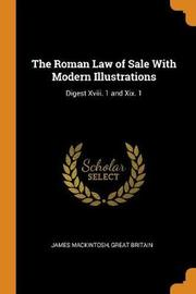 The Roman Law of Sale with Modern Illustrations by James Mackintosh