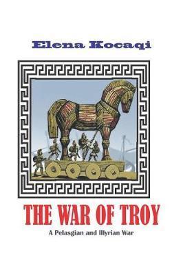 The War of Troy by Elena Kocaqi