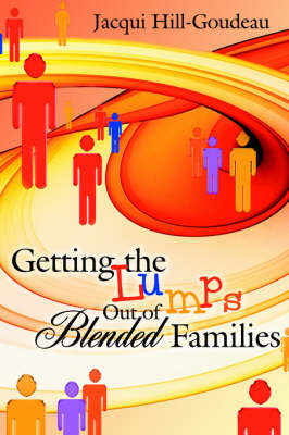 Getting the Lumps Out of Blended Families by Jacqui Hill-Goudeau image