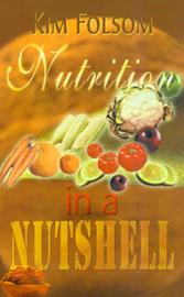 Nutrition in a Nutshell by Kim Folsom image