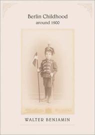 Berlin Childhood Around 1900 by Walter Benjamin image