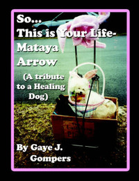 So...This is Your Life- Mataya Arrow by Gaye J. Gompers
