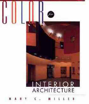 Color for Interior Architecture by Mary C Miller