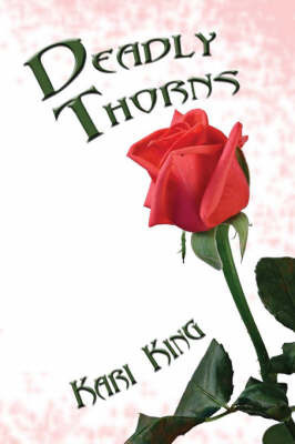 Deadly Thorns by Kari King