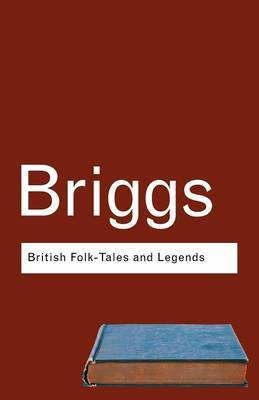 British Folk Tales and Legends by Katharine M. Briggs image