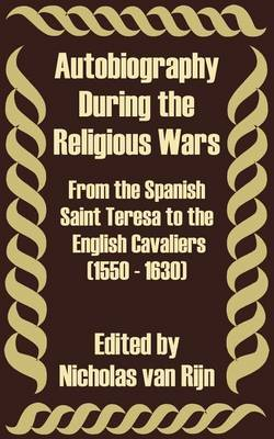 Autobiography During the Religious Wars (1550 - 1630)