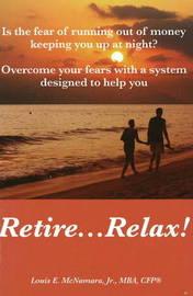 Retire... Relax by Louis E. McNamara image