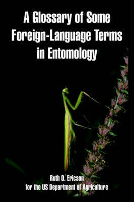 A Glossary of Some Foreign-Language Terms in Entomology by Ruth, O. Ericson