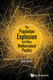 Population Explosion And Other Mathematical Puzzles, The by Richard I. Hess