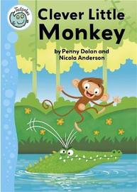 Tadpoles: Clever Little Monkey by Penny Dolan