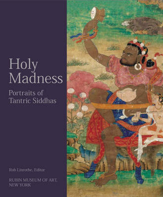 Holy Madness by Rob Linrothe image