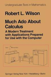 Much Ado About Calculus by R.L. Wilson