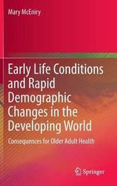 Early Life Conditions and Rapid Demographic Changes in the Developing World by Mary McEniry