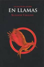 En Llamas (Catching Fire) by Suzzane Collin