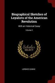 Biographical Sketches of Loyalists of the American Revolution by Lorenzo Sabine image