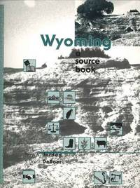 Wyoming: A Source Book by Roy A Jordan image