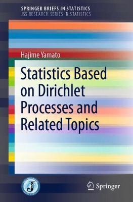 Statistics Based on Dirichlet Processes and Related Topics by Hajime Yamato