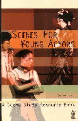 Scenes for Young Actors: A Scene Study Resource Book by Tony Woollams image