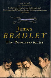 The Resurrectionist by James Bradley image