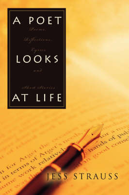 A Poet Looks at Life: Poems, Reflections, Lyrics and Short Stories by Jess Strauss image