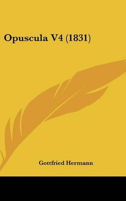 Opuscula V4 (1831) by Gottfried Hermann image