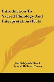 Introduction To Sacred Philology And Interpretation (1834) by Gottlieb Jakob Planck image