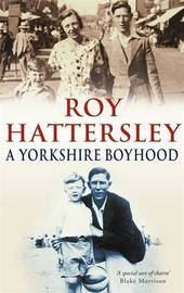 A Yorkshire Boyhood by Roy Hattersley image