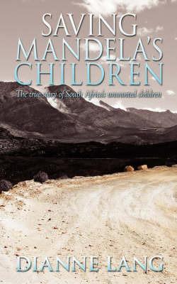 Saving Mandela's Children by Dianne Lang