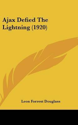 Ajax Defied the Lightning (1920) by Leon Forrest Douglass
