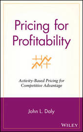 Pricing for Profitability by John L. Daly