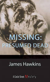 Missing: Presumed Dead by James Hawkins image