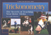 Trickonometry: The Secrets of Teaching Your Horse Tricks by Carole Fletcher image