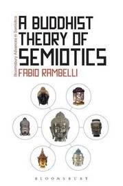 A Buddhist Theory of Semiotics by Fabio Rambelli