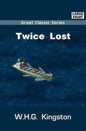 Twice Lost by W.H.G Kingston image