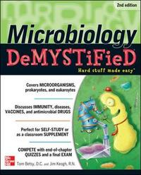 Microbiology DeMYSTiFieD by Tom Betsy