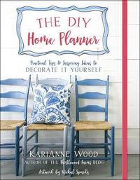 The DIY Home Planner by Karianne Wood