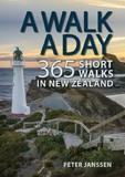 A Walk A Day: 365 Short Walks In New Zealand by Peter Janssen